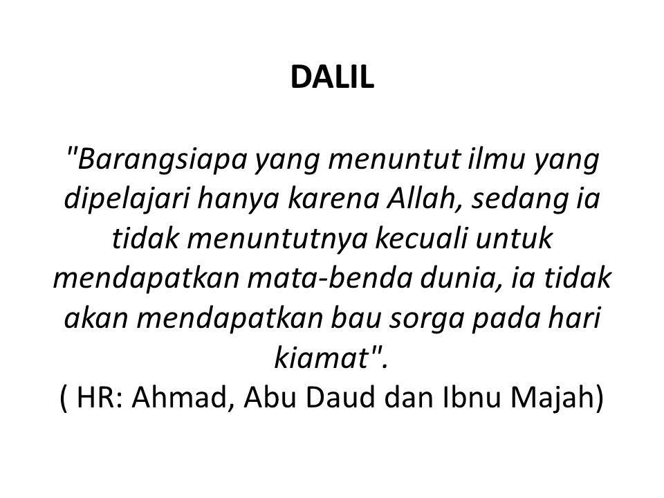 ( HR: Ahmad, Abu Daud dan Ibnu Majah)