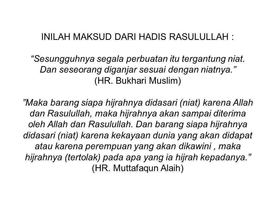 INILAH MAKSUD DARI HADIS RASULULLAH :