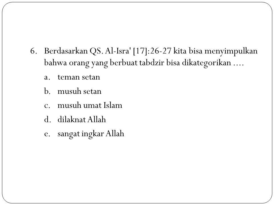 6. Berdasarkan QS.