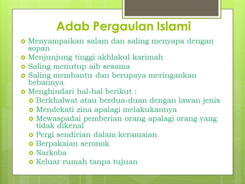 Adab Pergaulan Islami Menyampaikan salam dan saling menyapa dengan sopan. Menjunjung tinggi akhlakul karimah.