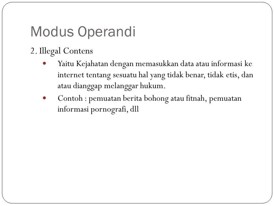 Modus Operandi 2. Illegal Contens