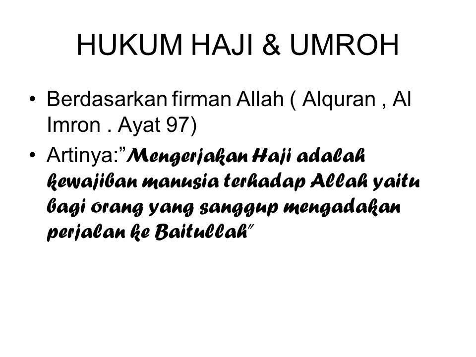 HUKUM HAJI & UMROH Berdasarkan firman Allah ( Alquran , Al Imron . Ayat 97)