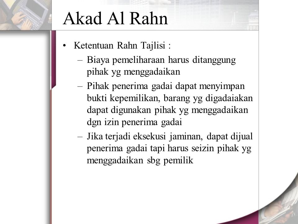 Akad Al Rahn Ketentuan Rahn Tajlisi :