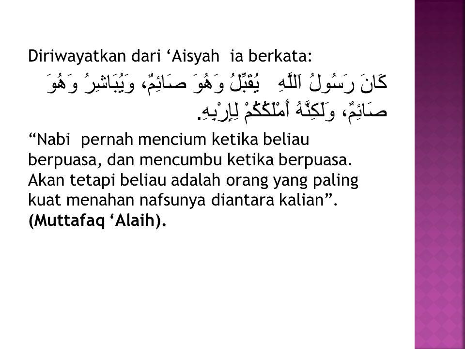 Diriwayatkan dari 'Aisyah ia berkata:
