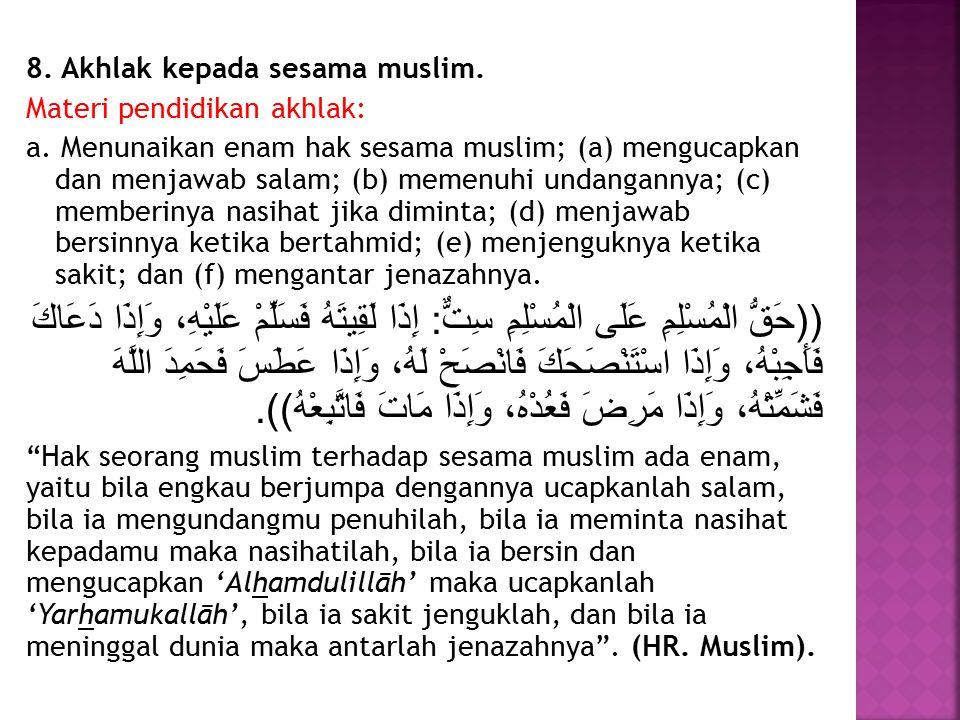 8. Akhlak kepada sesama muslim.
