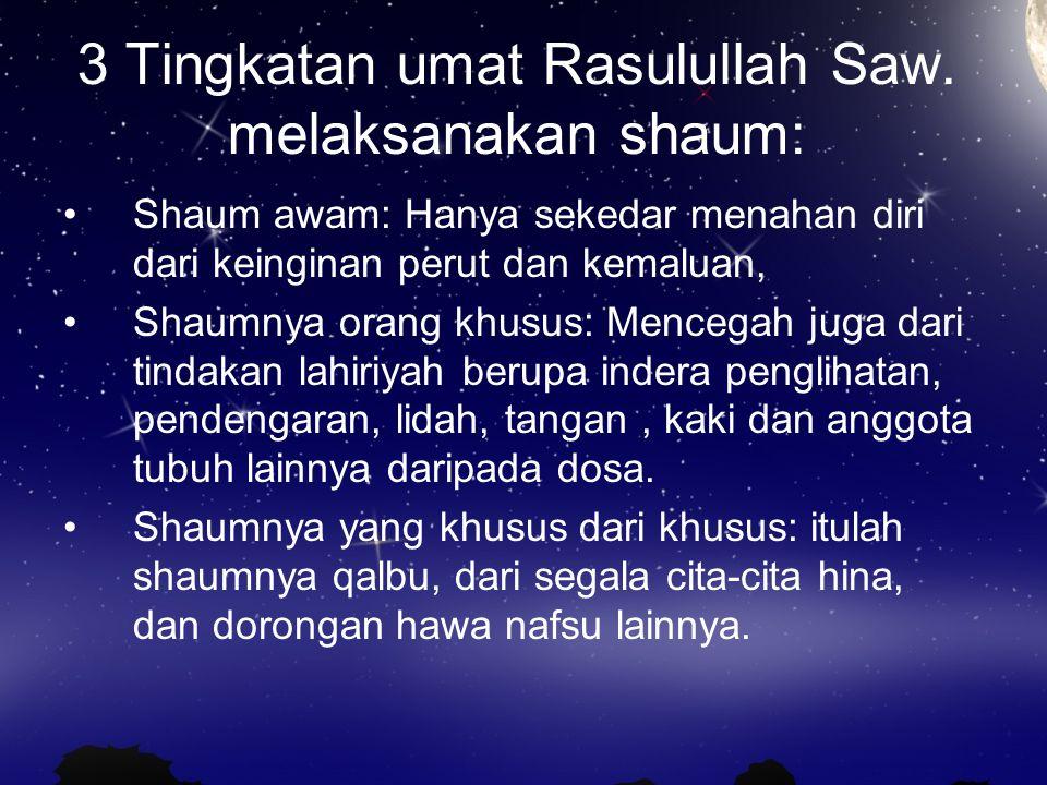 3 Tingkatan umat Rasulullah Saw. melaksanakan shaum: