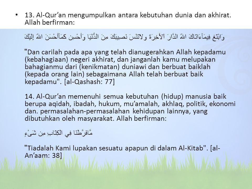 13. Al-Qur'an mengumpulkan antara kebutuhan dunia dan akhirat