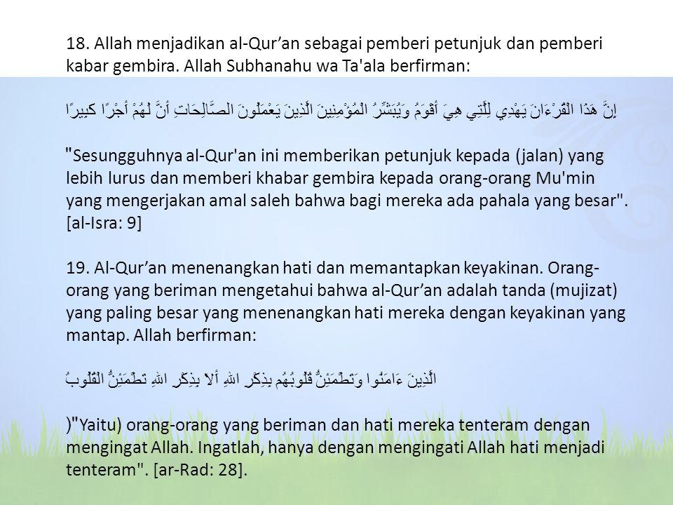 18. Allah menjadikan al-Qur'an sebagai pemberi petunjuk dan pemberi kabar gembira.