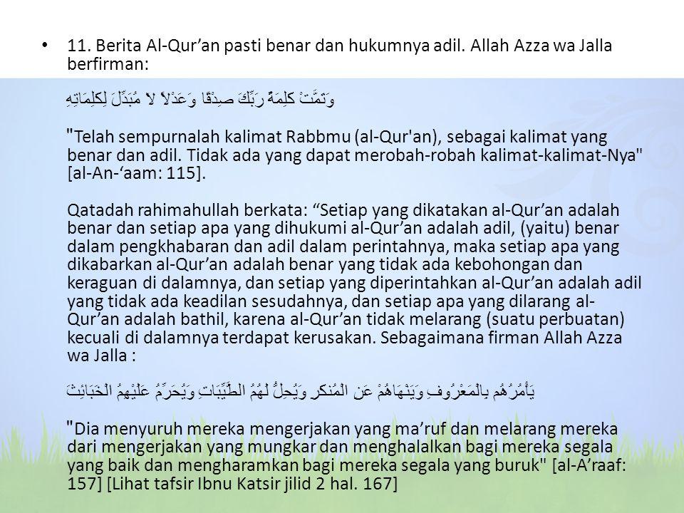 11. Berita Al-Qur'an pasti benar dan hukumnya adil