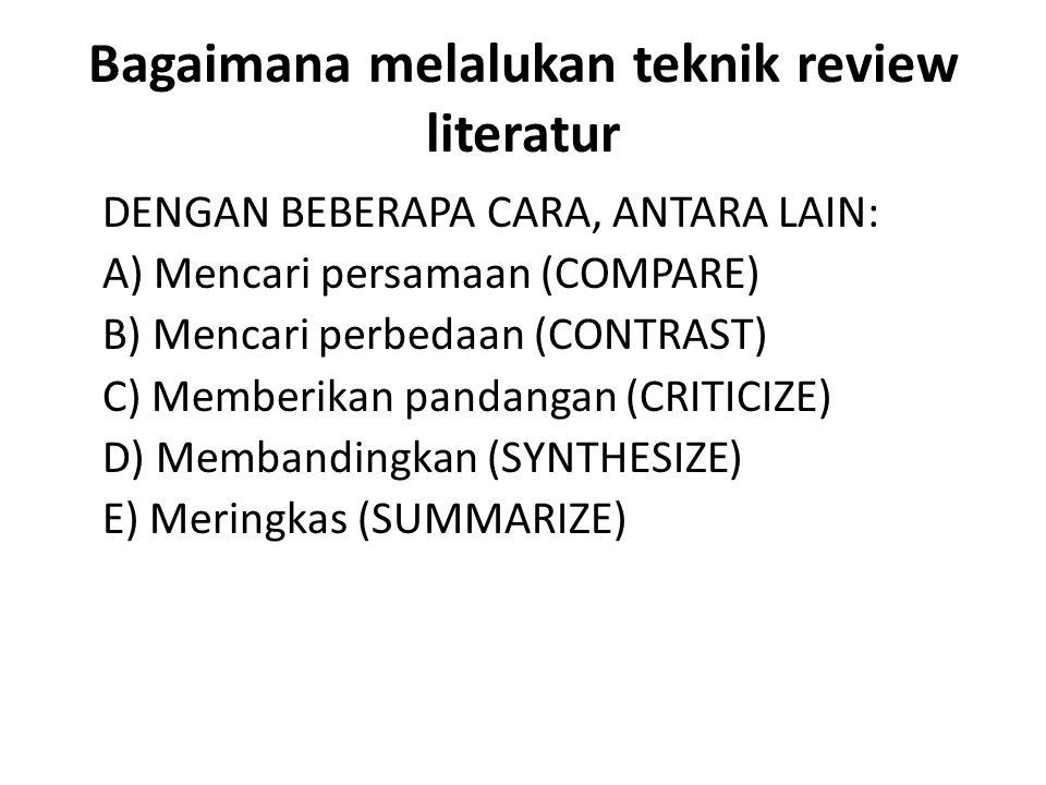 Bagaimana melalukan teknik review literatur