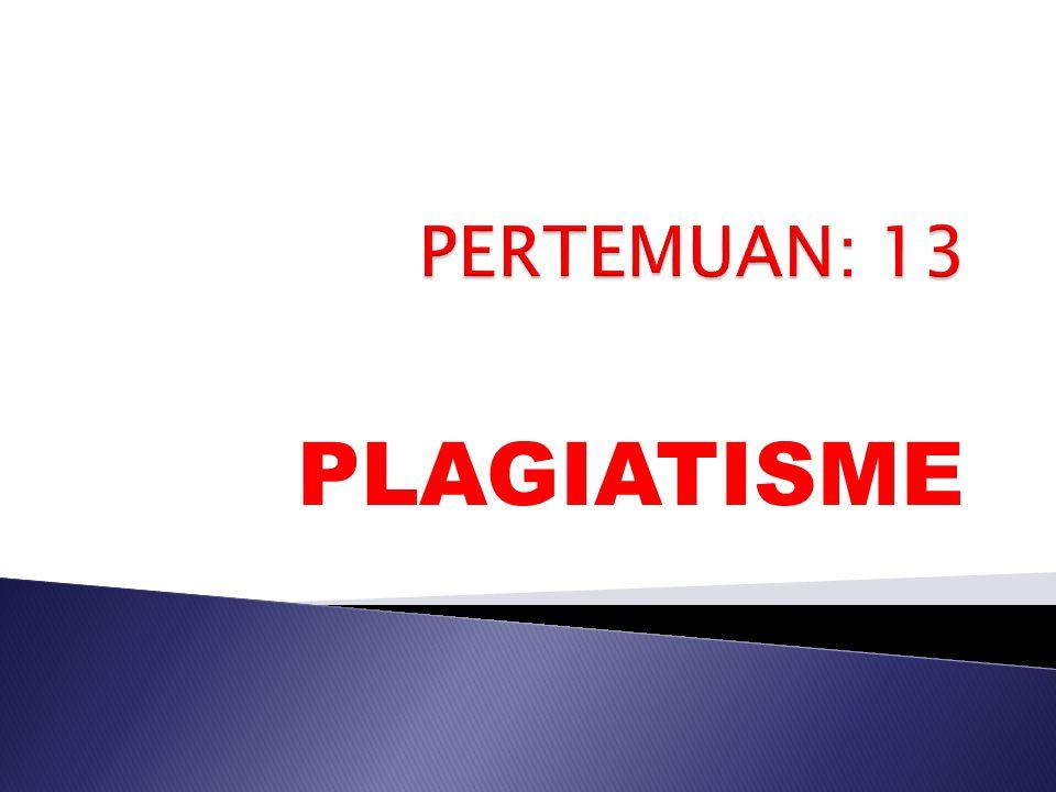 PERTEMUAN: 13 PLAGIATISME