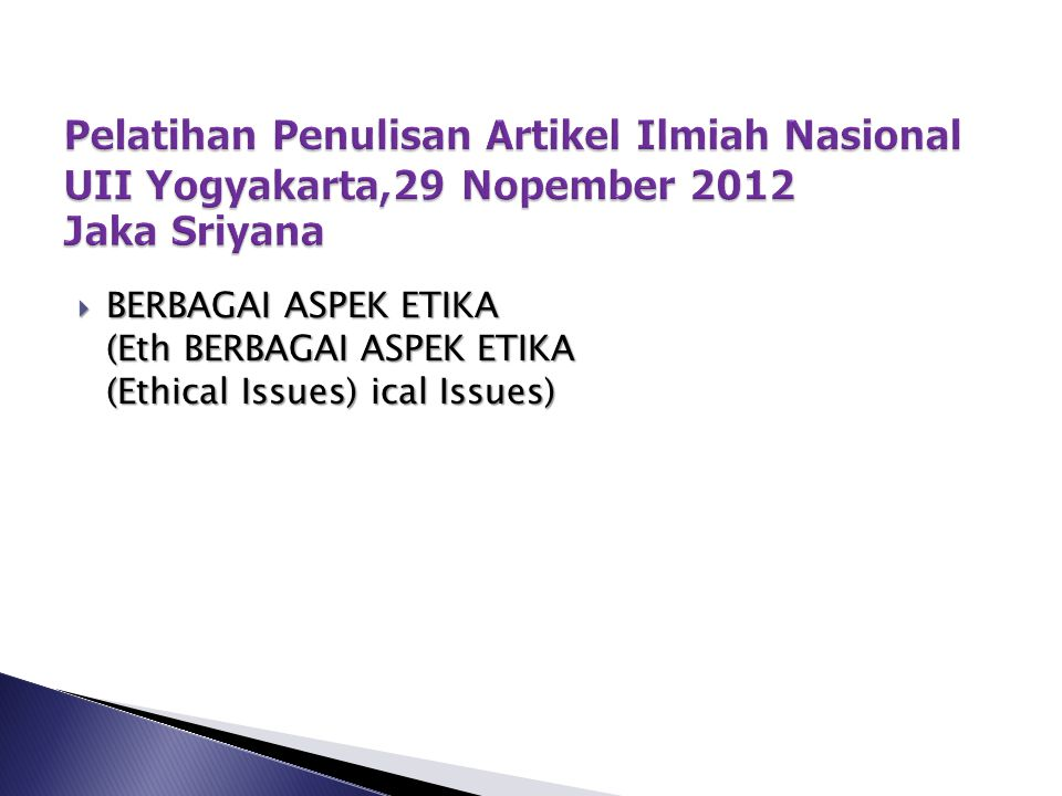 Pelatihan Penulisan Artikel Ilmiah Nasional UII Yogyakarta,29 Nopember 2012 Jaka Sriyana