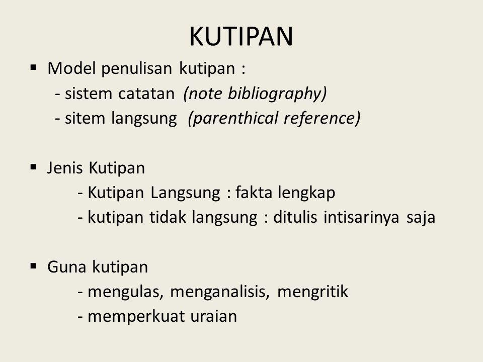 KUTIPAN Model penulisan kutipan : - sistem catatan (note bibliography)