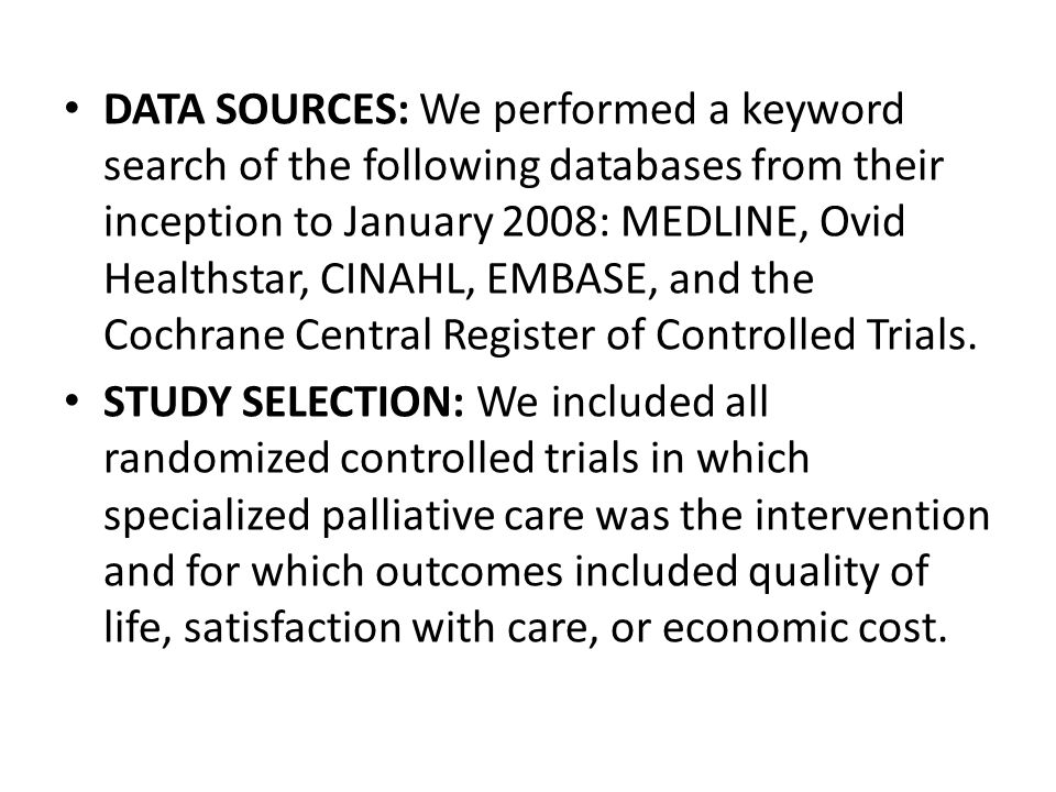 DATA SOURCES: We performed a keyword search of the following databases from their inception to January 2008: MEDLINE, Ovid Healthstar, CINAHL, EMBASE, and the Cochrane Central Register of Controlled Trials.