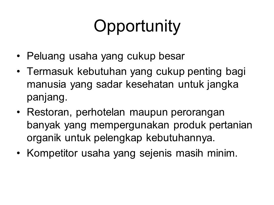 Opportunity Peluang usaha yang cukup besar