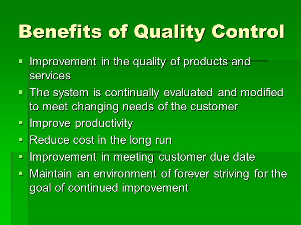 Benefits of Quality Control
