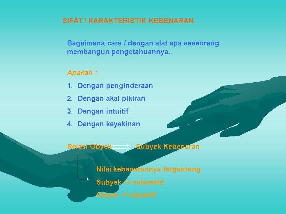 SIFAT / KARAKTERISTIK KEBENARAN