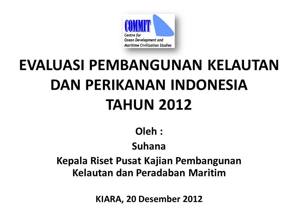 EVALUASI PEMBANGUNAN KELAUTAN DAN PERIKANAN INDONESIA TAHUN 2012