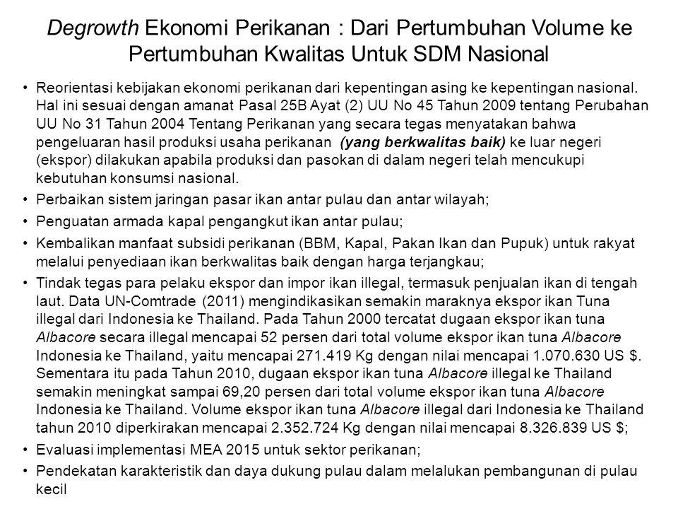 Degrowth Ekonomi Perikanan : Dari Pertumbuhan Volume ke Pertumbuhan Kwalitas Untuk SDM Nasional