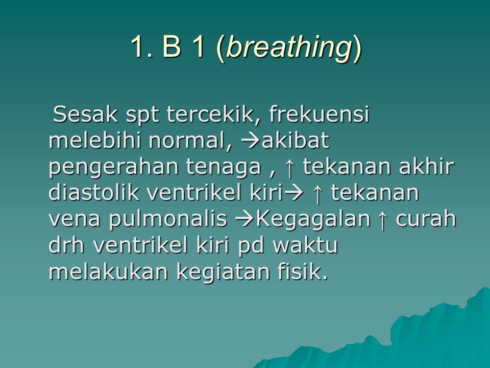 1. B 1 (breathing)