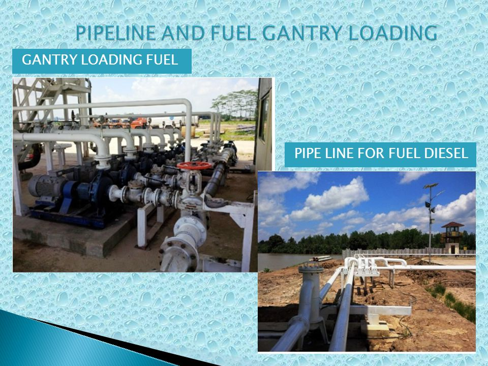 PIPELINE AND FUEL GANTRY LOADING