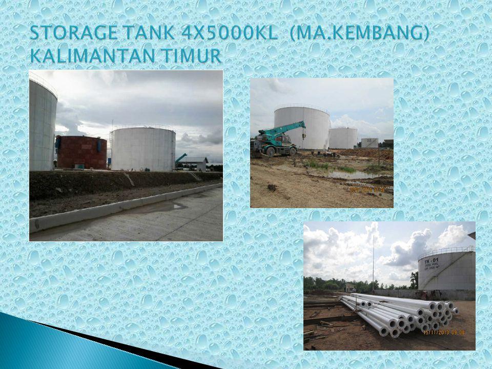 STORAGE TANK 4X5000KL (MA.KEMBANG) KALIMANTAN TIMUR