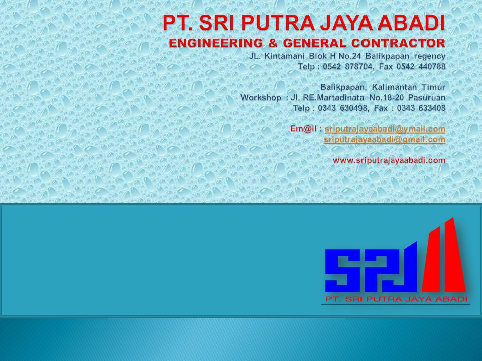 PT. SRI PUTRA JAYA ABADI ENGINEERING & GENERAL CONTRACTOR JL