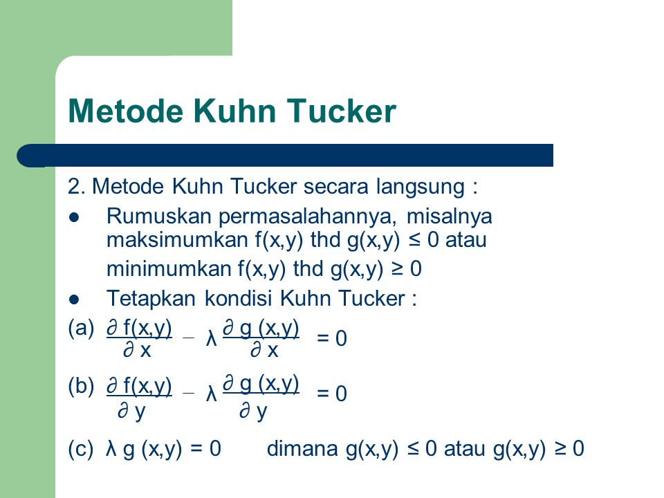 Metode Kuhn Tucker 2. Metode Kuhn Tucker secara langsung :