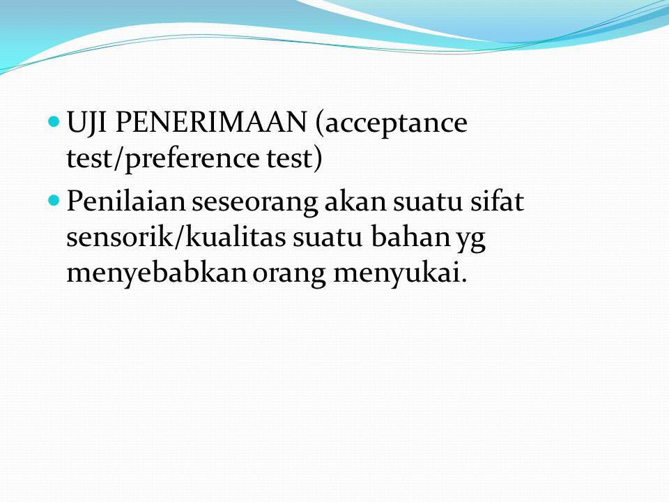 UJI PENERIMAAN (acceptance test/preference test)