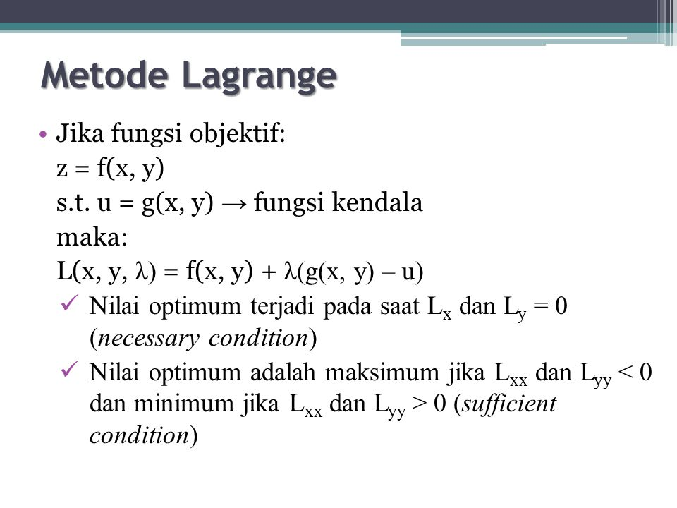 Metode Lagrange Jika fungsi objektif: z = f(x, y)