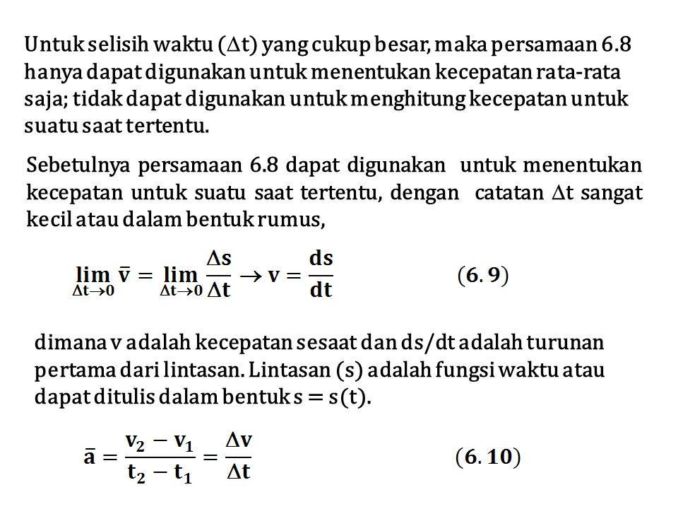 Untuk selisih waktu (t) yang cukup besar, maka persamaan 6.8