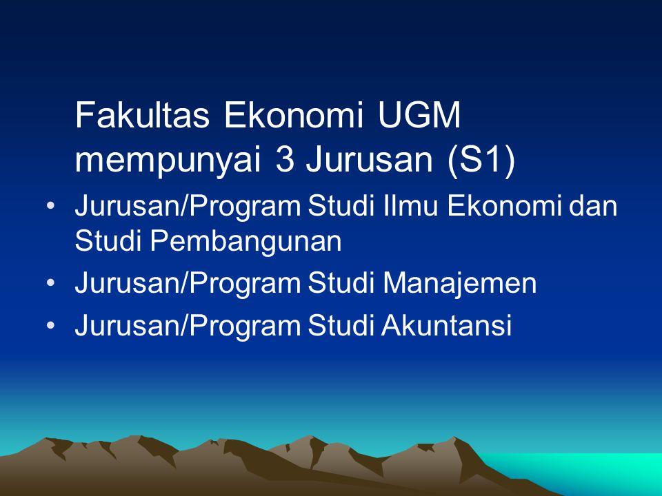 Fakultas Ekonomi UGM mempunyai 3 Jurusan (S1)