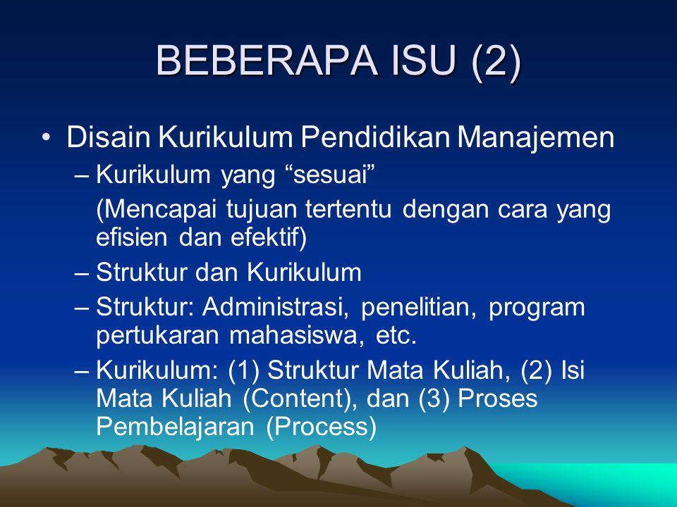 BEBERAPA ISU (2) Disain Kurikulum Pendidikan Manajemen
