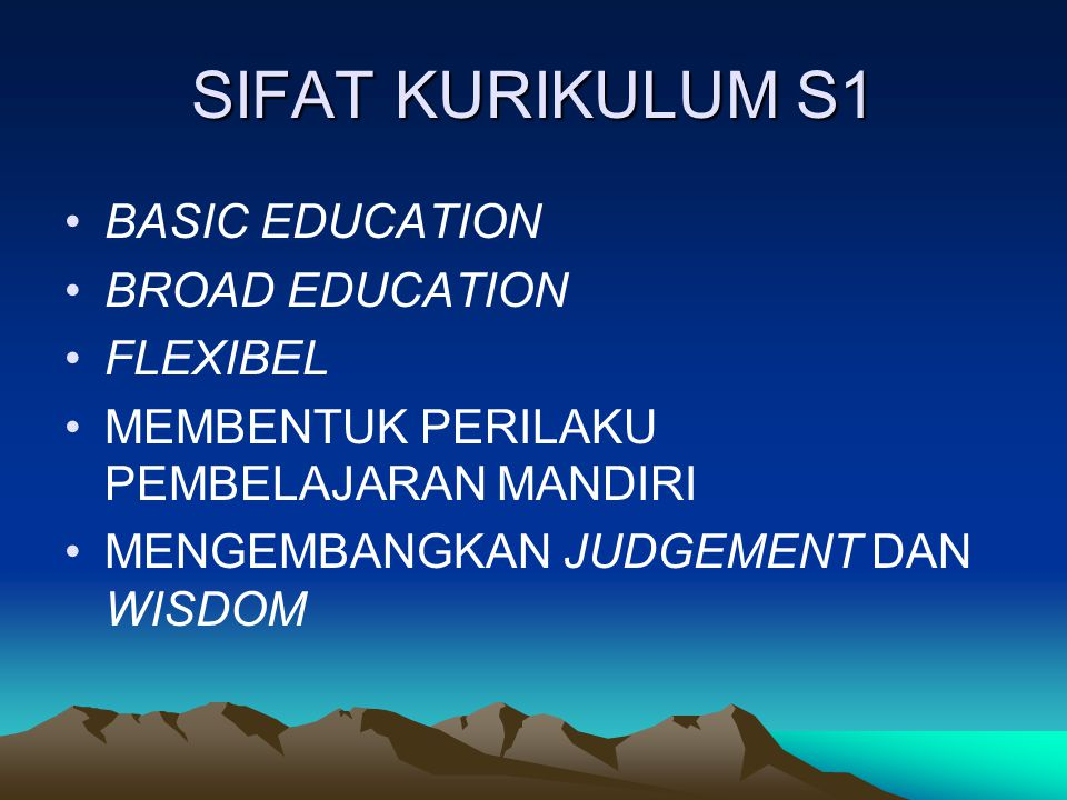 SIFAT KURIKULUM S1 BASIC EDUCATION BROAD EDUCATION FLEXIBEL