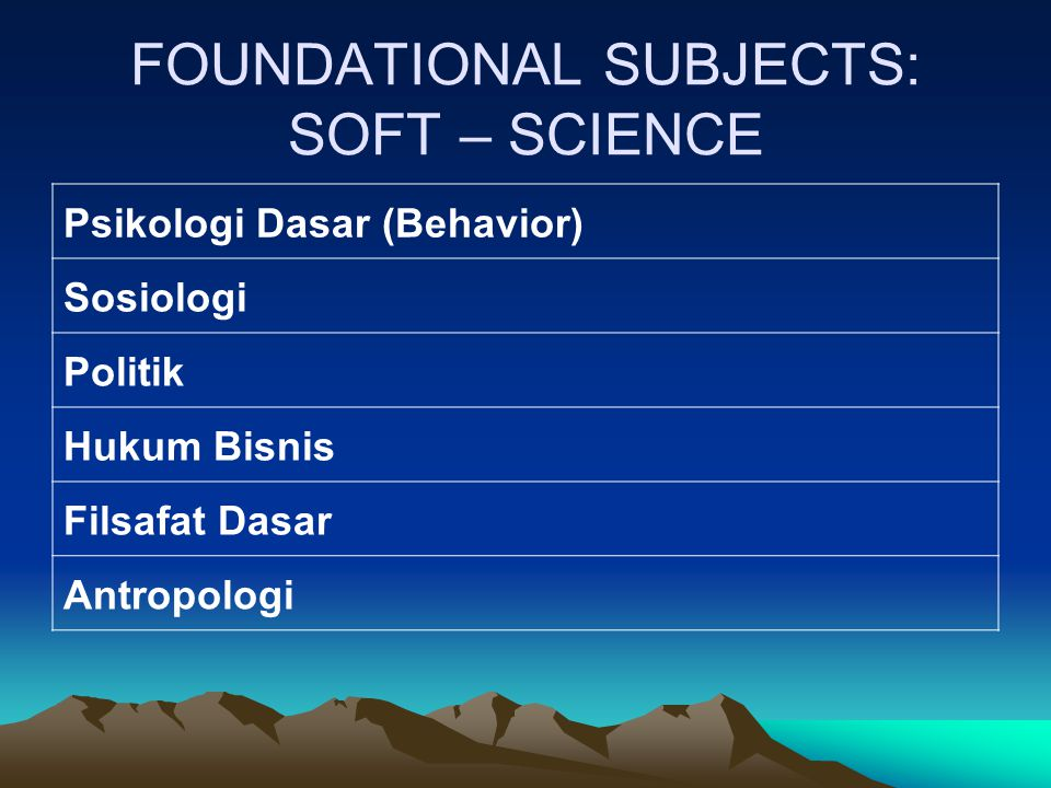 FOUNDATIONAL SUBJECTS: SOFT – SCIENCE
