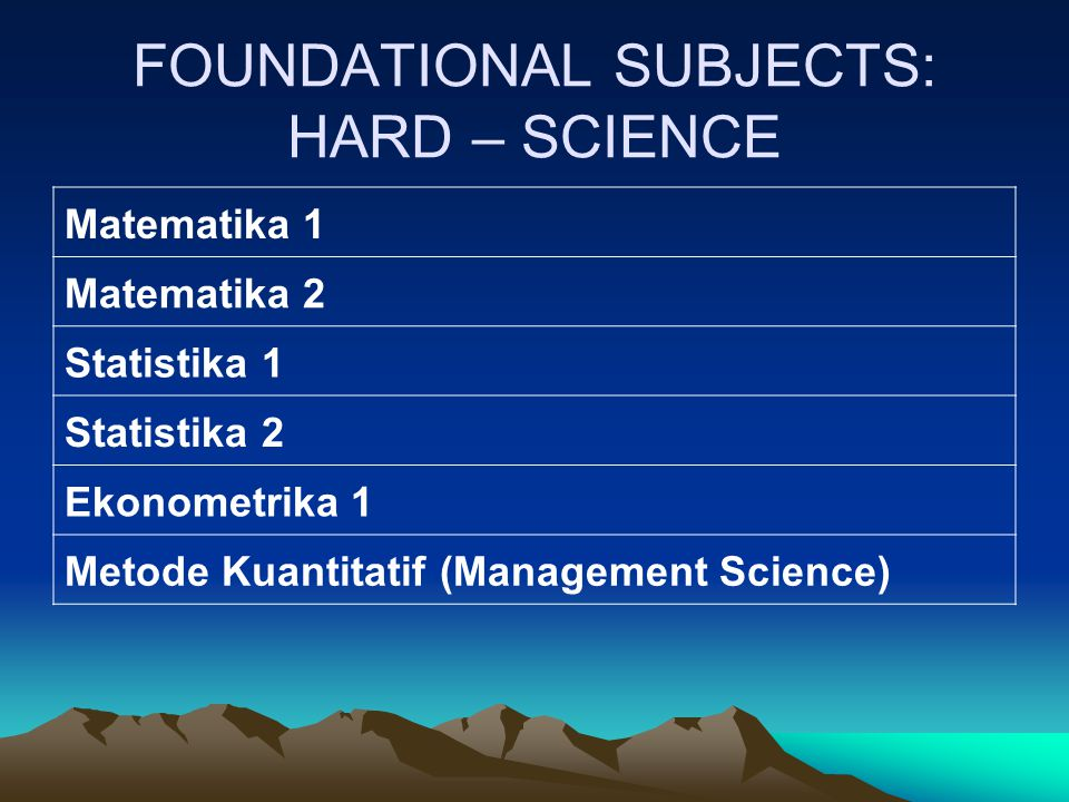 FOUNDATIONAL SUBJECTS: HARD – SCIENCE