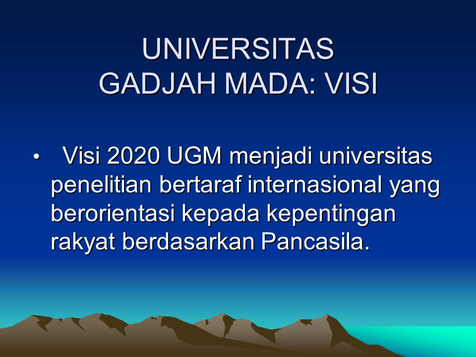 UNIVERSITAS GADJAH MADA: VISI
