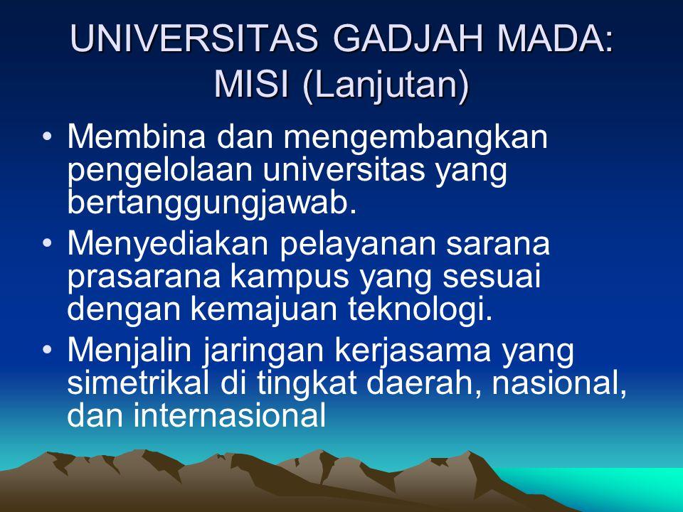 UNIVERSITAS GADJAH MADA: MISI (Lanjutan)