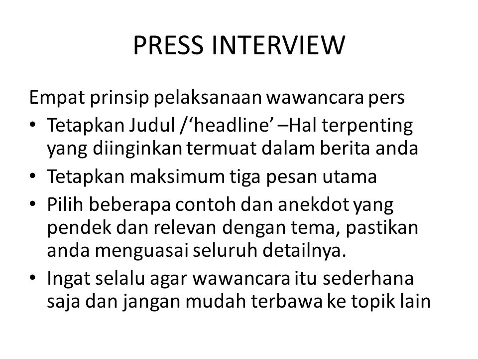 PRESS INTERVIEW Empat prinsip pelaksanaan wawancara pers