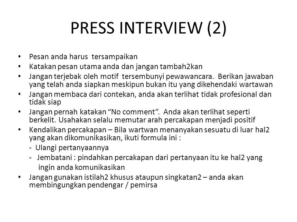 PRESS INTERVIEW (2) Pesan anda harus tersampaikan