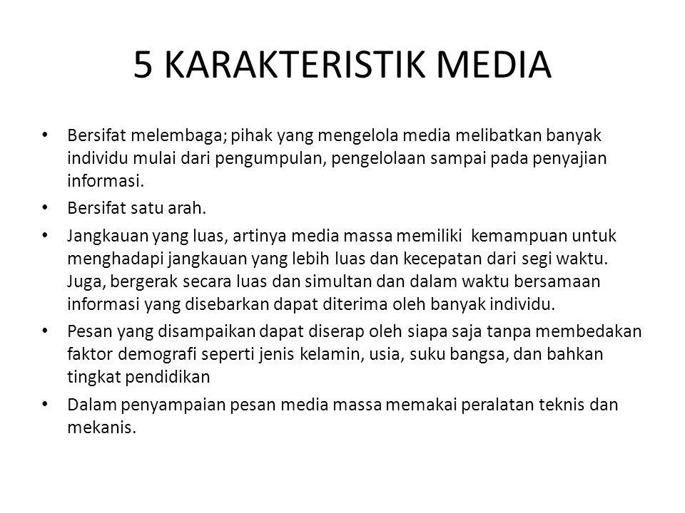 5 KARAKTERISTIK MEDIA