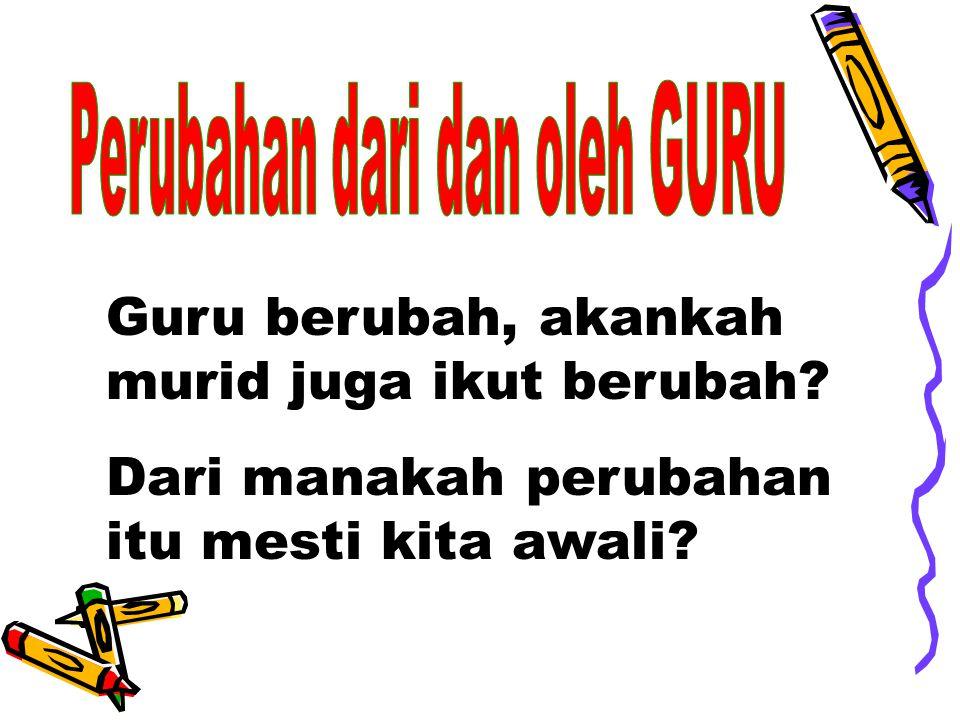 Perubahan dari dan oleh GURU