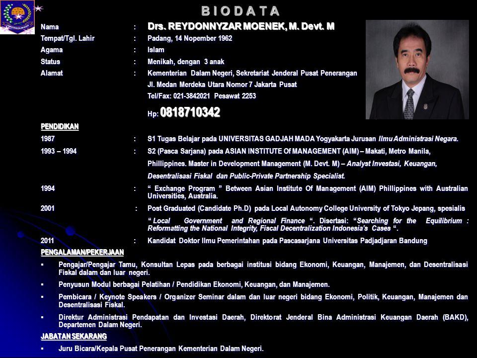 B I O D A T A Nama : Drs. REYDONNYZAR MOENEK, M. Devt. M