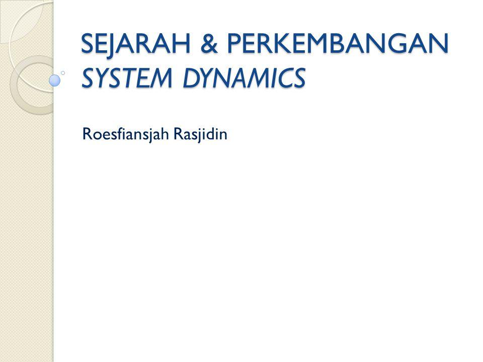 SEJARAH & PERKEMBANGAN SYSTEM DYNAMICS