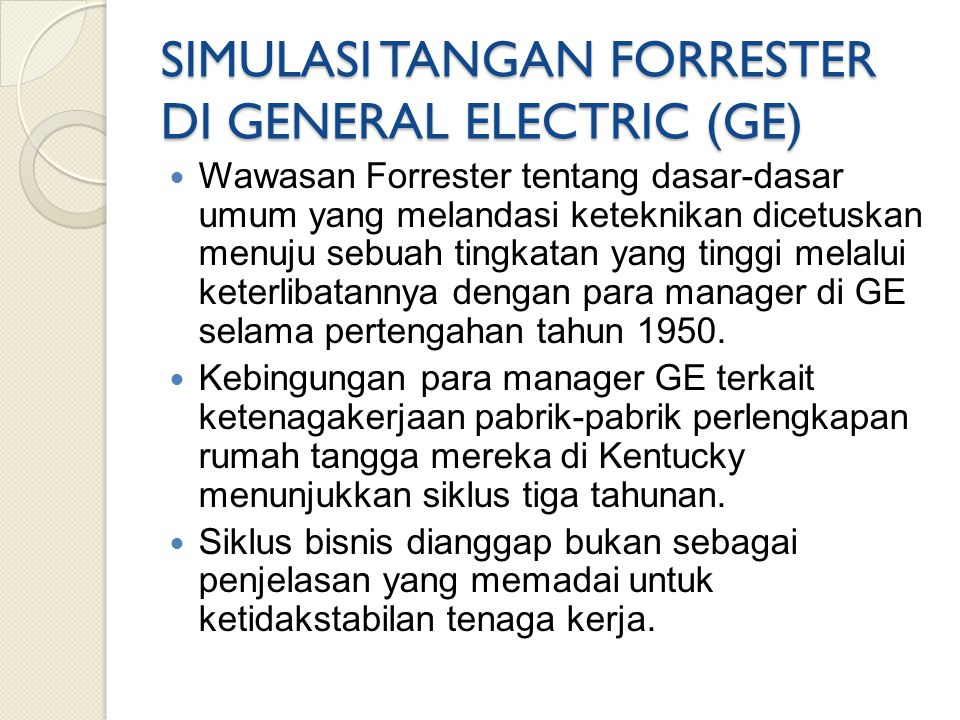 SIMULASI TANGAN FORRESTER DI GENERAL ELECTRIC (GE)