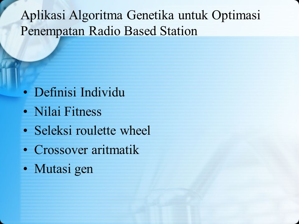 Aplikasi Algoritma Genetika untuk Optimasi Penempatan Radio Based Station
