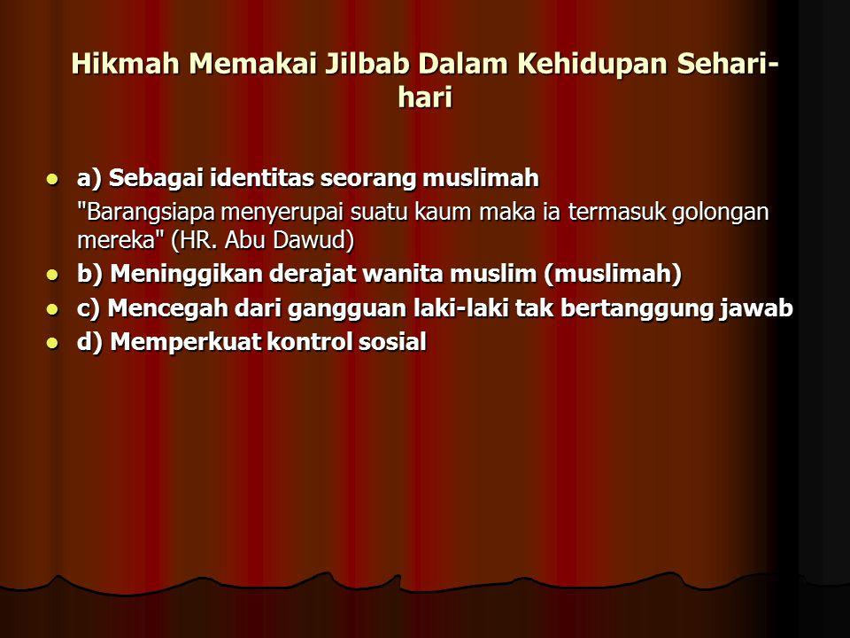 Hikmah Memakai Jilbab Dalam Kehidupan Sehari-hari