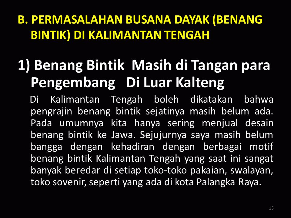 B. PERMASALAHAN BUSANA DAYAK (BENANG BINTIK) DI KALIMANTAN TENGAH
