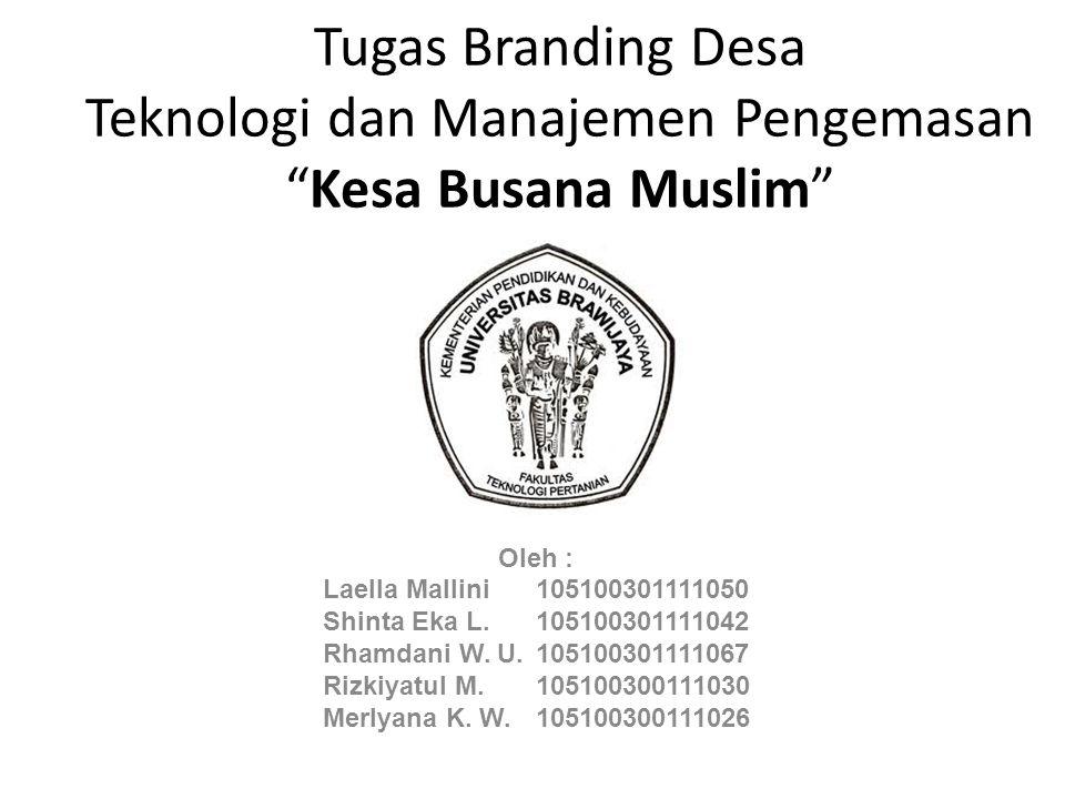 Tugas Branding Desa Teknologi dan Manajemen Pengemasan Kesa Busana Muslim
