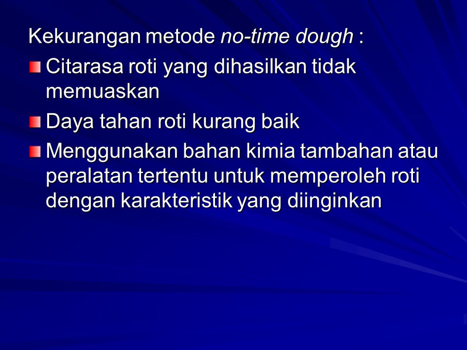 Kekurangan metode no-time dough :